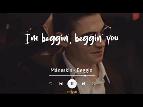 Download Beggin' - Måneskin (Lyrics Terjemahan) TikTok ratatata I'm beggin', beggin' you