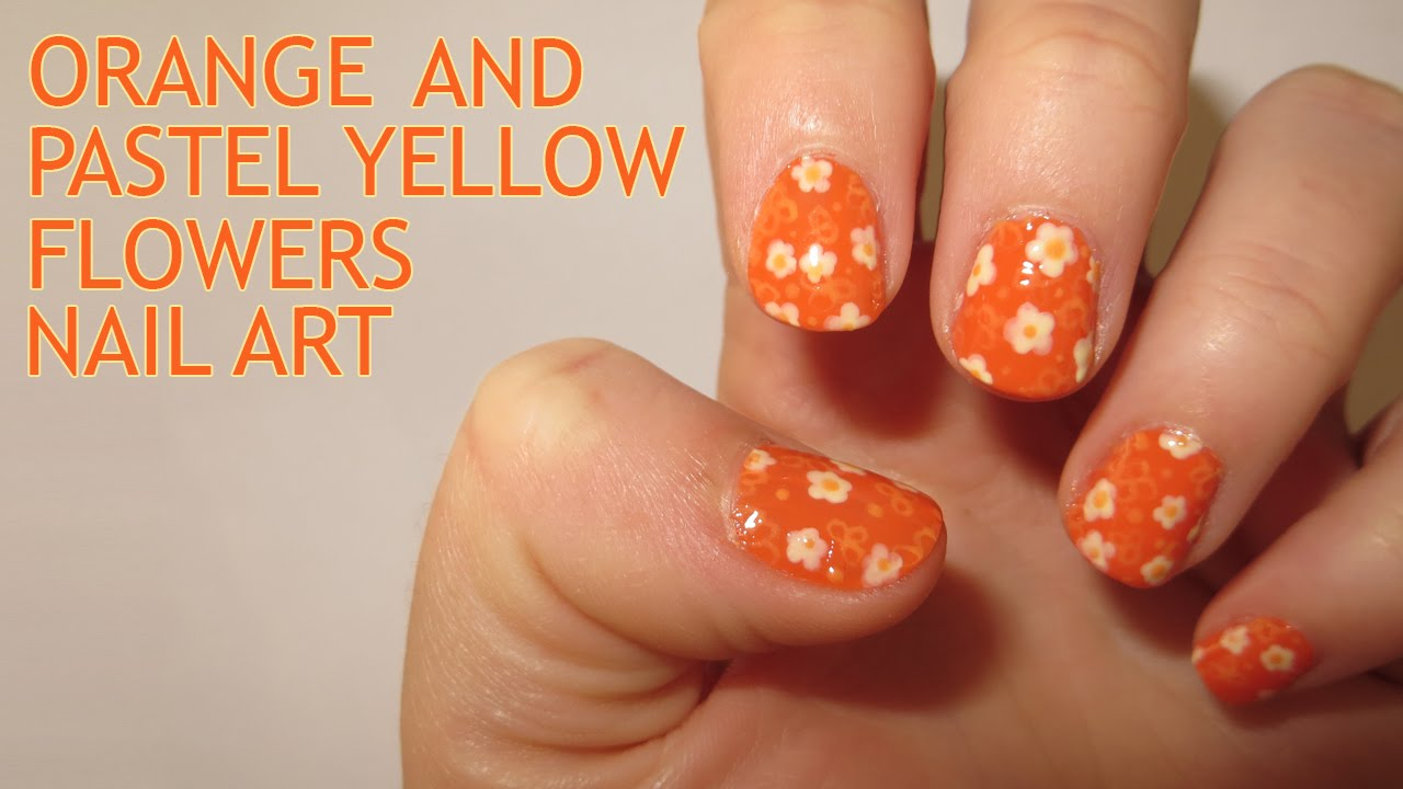 Orange and Pastel Yellow Flowers Nail Art (Requested) - YouTube