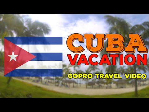 Vacation in Cuba GoPro Travel Video