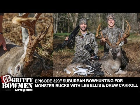 EPISODE 329: Suburban Bowhunting For Monster Bucks with Lee Ellis & Drew Carroll