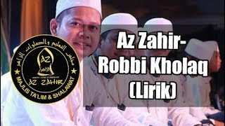 Download Lagu Az Zahir - Robbi Kholaq(Lirik) mp3