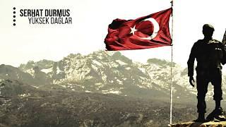 Serhat Durmus - Yüksek Dağlar