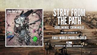 Stray From The Path - First World Problem Child (Feat. Sam Carter)