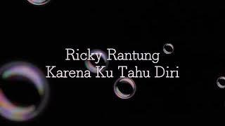 Lirik Ricky Rantung - Karena Ku Tahu Diri