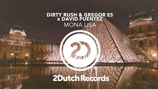 dirty rush gregor es x david puentez   mona lisa