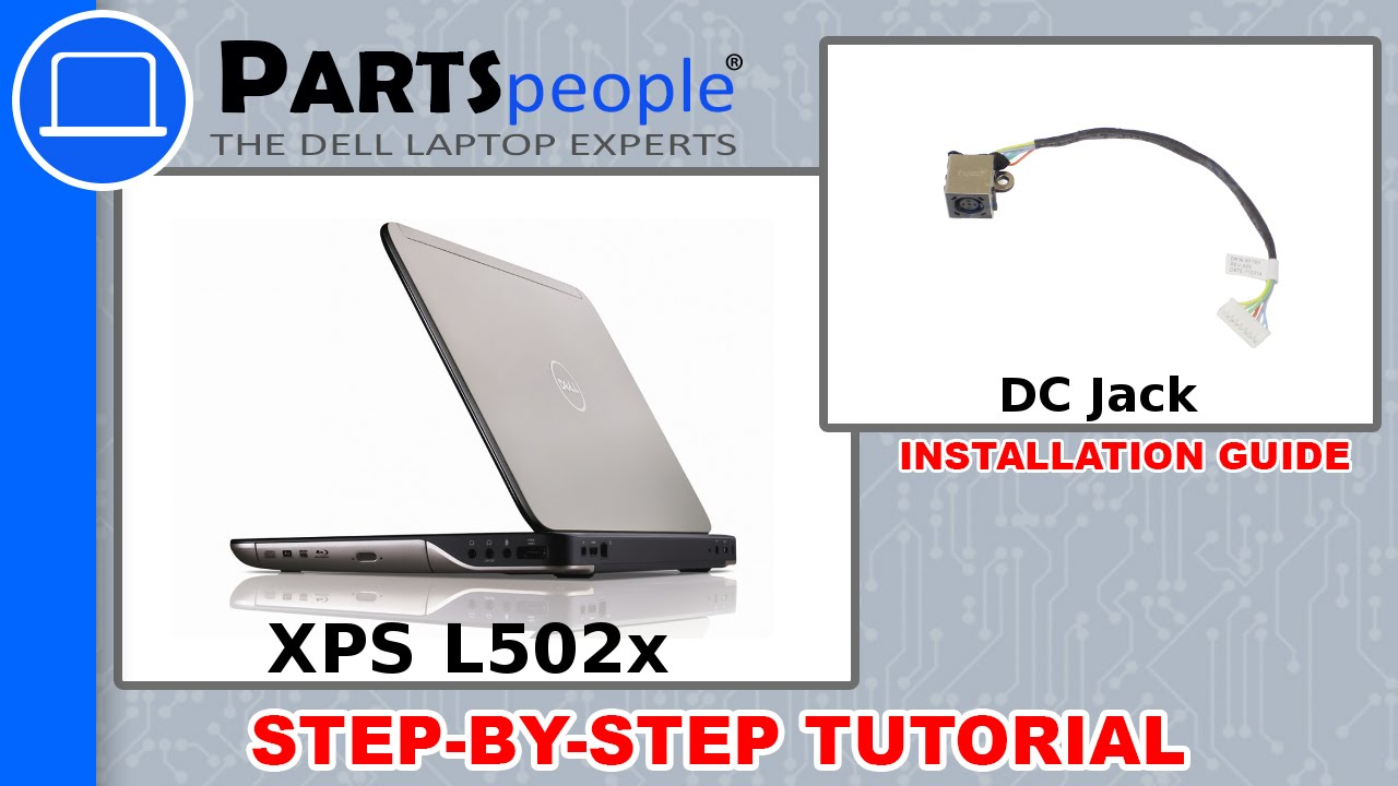 Dell XPS 15 (L502X) DC Jack How-To Video Tutorial - YouTube