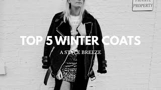 MY TOP 5 WINTER COATS & WHY