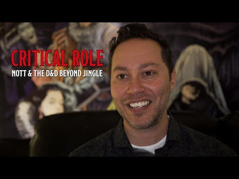 Critical Role's Sam Riegel on Nott and the D&D Beyond Jingle