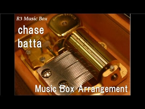 "chase/batta [Music Box] (Anime ""JoJo's Bizarre Adventure: Diamond Is Unbreakable"" OP))"