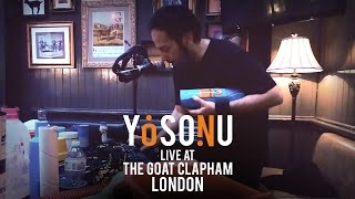 Yosonu @ The Goat Clapham - LONDON