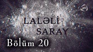 Laləli Saray (20-ci bölüm)