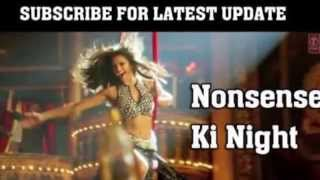 Nonsense Ki Night ! Song Full Video | Mika Singh | Happy New Year ft Sharukh Khan , Deepika