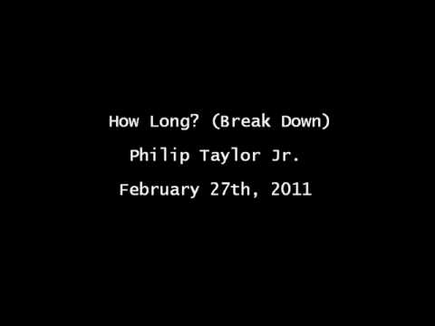 How Long? (Break Down)