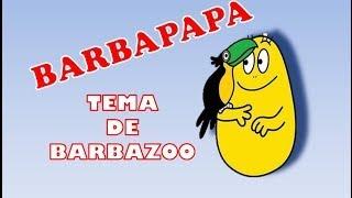 Tema de BARBAZOO - BARBAPAPA