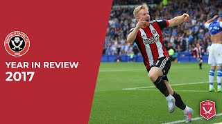 Sheffield United - Year in Review 2017 - SUFC Hub