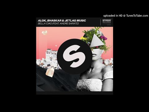 Alok, Bhaskar & Jetlag Music ft. Andre Sarate - Bella Ciao (Extended Mix)