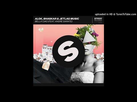 Alok Bhaskar & Jetlag  ft Andre Sarate - Bella Ciao Extended Mix
