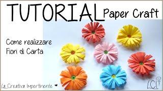 DIY Paper Craft - Come Realizzare Fiori di Carta Semplicissimi - Paper Flower