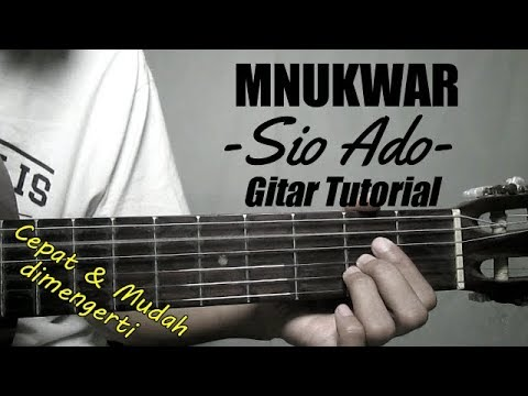 (Gitar Tutorial) MNUKWAR - Sio Ado |Mudah & Cepat dimengerti untuk pemula