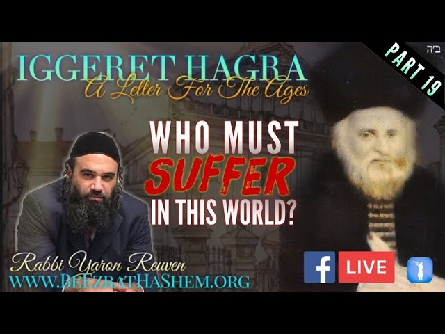 IGGERET HAGRA (PART 19) WHO MUST SUFFER IN THIS WORLD?