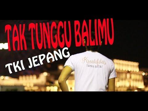 TAK TUNGGU BALIMU _ Hip hop jawa Video HD Tki Jepang Lipsing