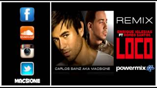 Enrique Iglesias ft  Romeo Santos   Loco   REMIX Dj Macsione PowerMix