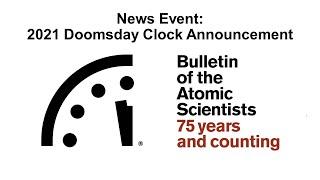 News Event: 2021 Doomsday Clock Announcement