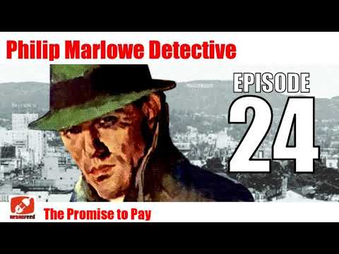 Philip Marlowe Detective - 24 -The Promise to Pay - Raymond Candler Old Time Radio Show