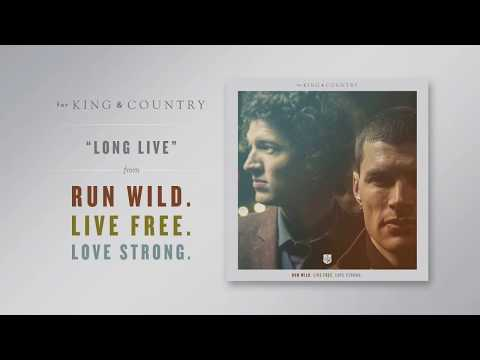 "for KING & COUNTRY - ""Long Live"" (Official Audio)"