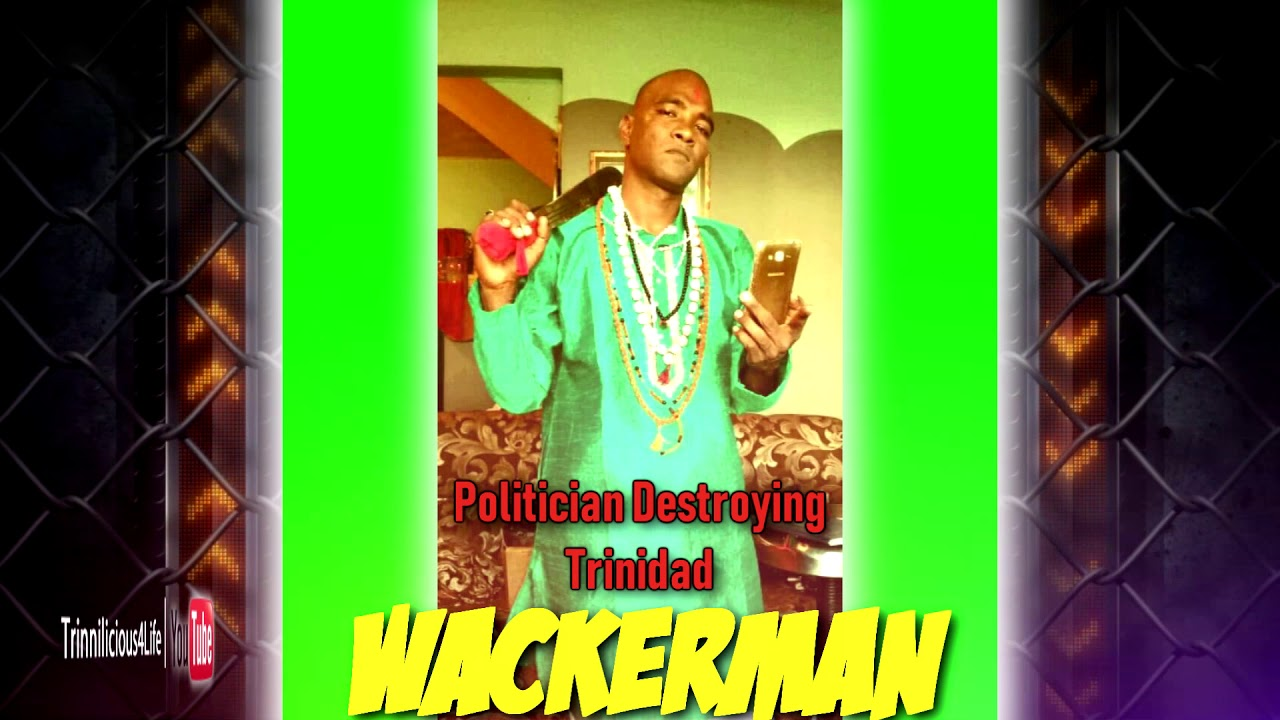 Wackerman - Politician Destroying Trinidad [ 2k19 Reggae ]