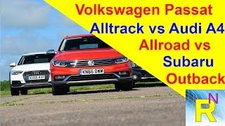 car review volkswagen passat alltrack vs audi a4 allroad vs subaru outback read newspaper tv