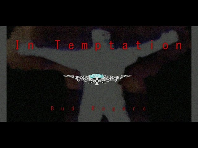 In Temptation   (from Bud & the Bullet)