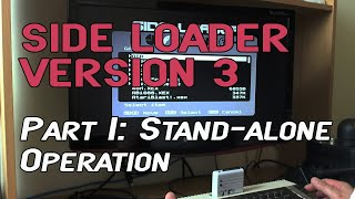 Introducing SIDE Loader Version 3 Part 1 Stand Alone Operation
