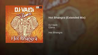 Скачать DJ Valdi Ft Elena Hot Bhangra Extended Mix