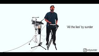 Live session - All the lies by sunder