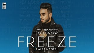 Freeze ( Full ) Rajat Nagpal | Latest Punjabi Song 2018 | New Punjabi Song 2018
