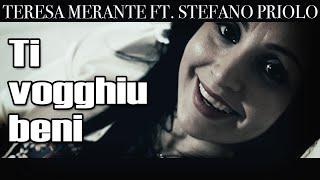 Teresa Merante - Ti vogghiu beni Ft. Stefano Priolo - Videoclip Ufficiale 2019