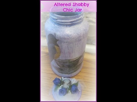 #Lovesummerart/ how to make a altered Shabby chic Jar