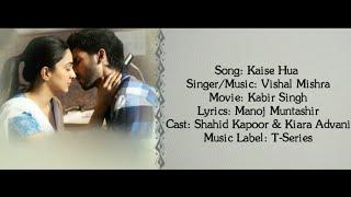 KAISE HUA Full Song With Lyrics ▪ Vishal Mishra ▪ Kabir Singh ▪ Shahid Kapoor & Kiara Advani