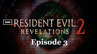 Resident Evil: Revelations 2 Episode 3 PS4 Longplay 1080p/60fps Walkthrough No Commentary