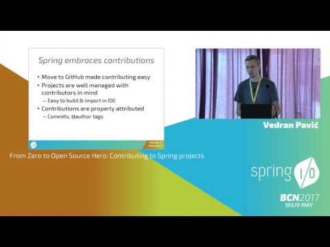 From Zero to Open Source Hero: Contributing to Spring projects - Vedran Pavić @ Spring I/O 2017