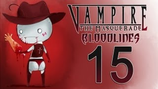 Cry Plays: Vampire: The Masquerade - Bloodlines [P15]