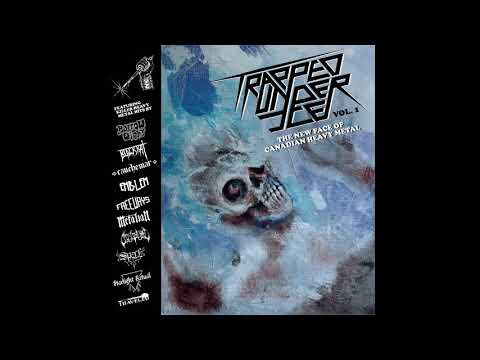 V/A - Trapped Under Ice Vol. 1: The New Face of Canadian Metal