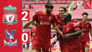 Highlights: Liverpool 2-0 Crystal Palace   Mane double fires the Reds into top four