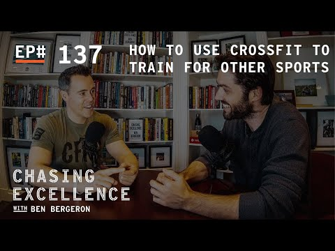 Using CrossFit to Get Better Outside the Gym | Chasing Excellence