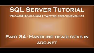 Handling deadlocks in ado net