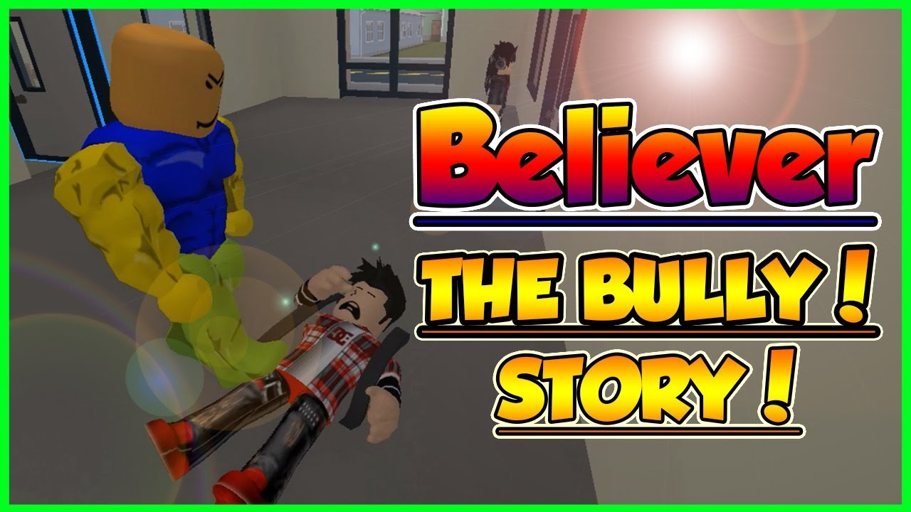 The Bully Believerroblox Music Videoimagine Dragons Youtube