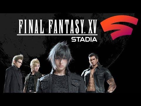 Final Fantasy XV Stadia Gameplay - FFXV On Stadia