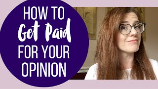 How to Get Paid for Your Opinion