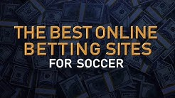 The BEST Online Betting Sites for Betting on Soccer (2019)